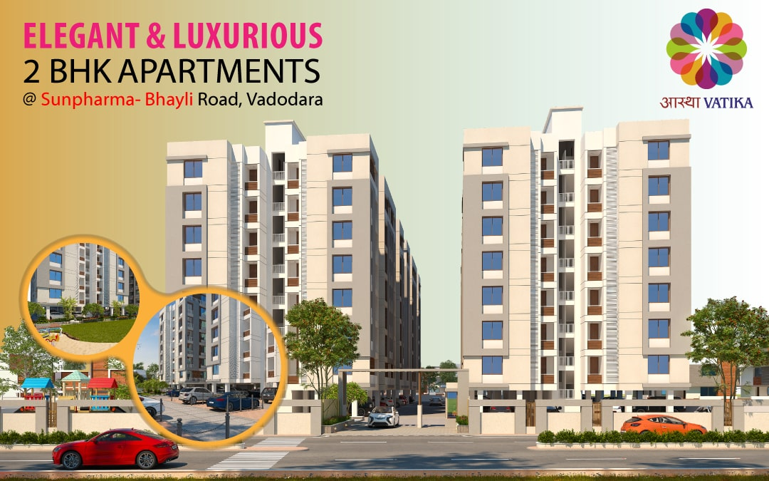 Aastha Vatika – Elegant & Luxurious 2BHK Apartments on Bhayli Road, Vadodara